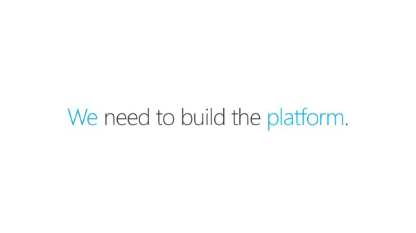 We need to build the platform