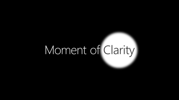 The Moment of Clarity